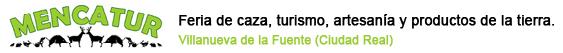 Mencatur - Feria de caza, turismo, artesanía y productos de la Tierra en Villanueva de la Fuente (Ciudad Real)